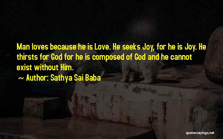 Joy Of God Quotes By Sathya Sai Baba
