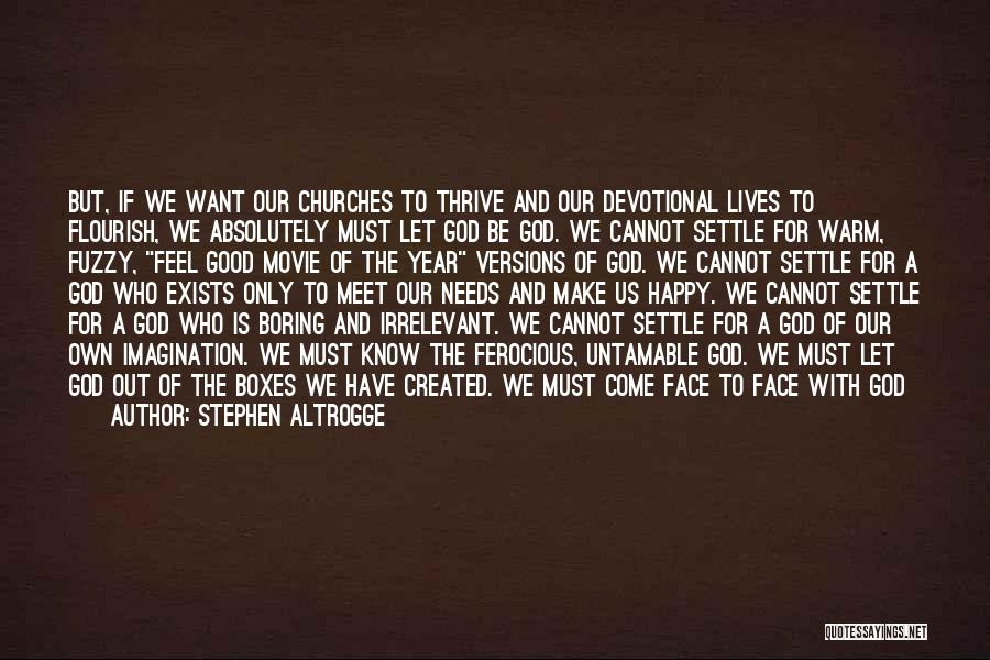 Joy Of God Quotes By Stephen Altrogge