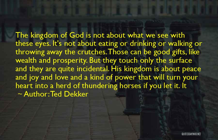 Joy Of God Quotes By Ted Dekker