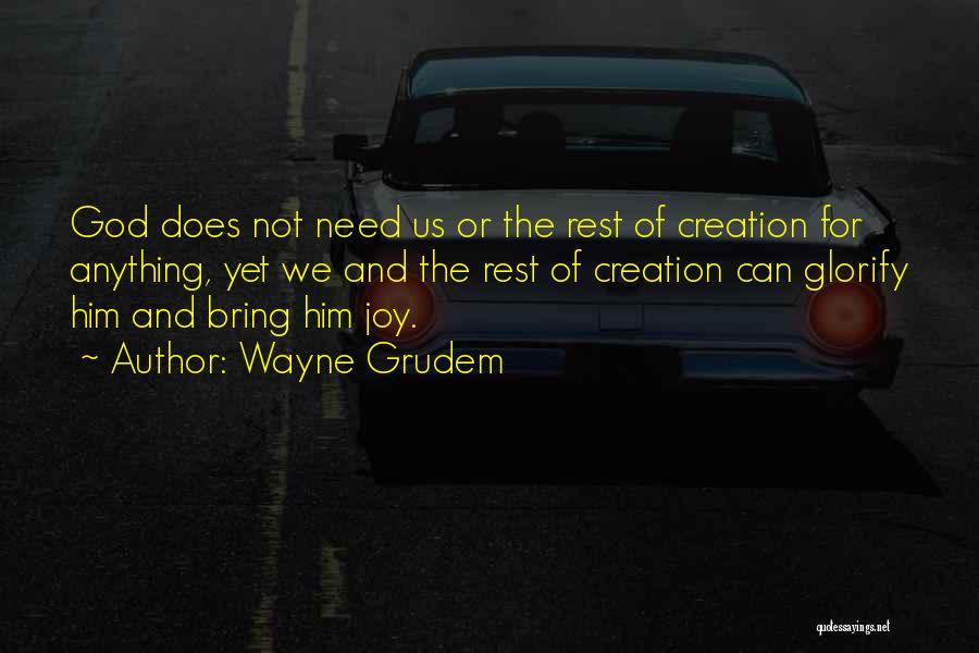 Joy Of God Quotes By Wayne Grudem