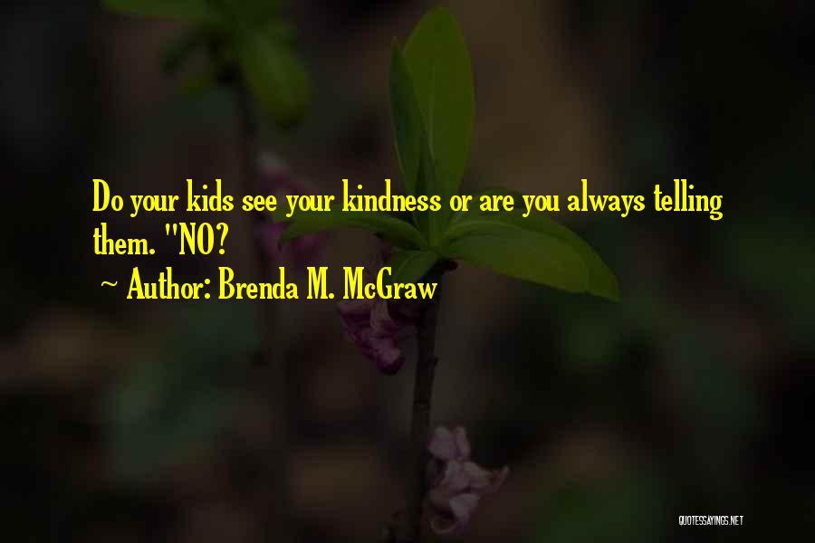 Joy Of Parenting Quotes By Brenda M. McGraw