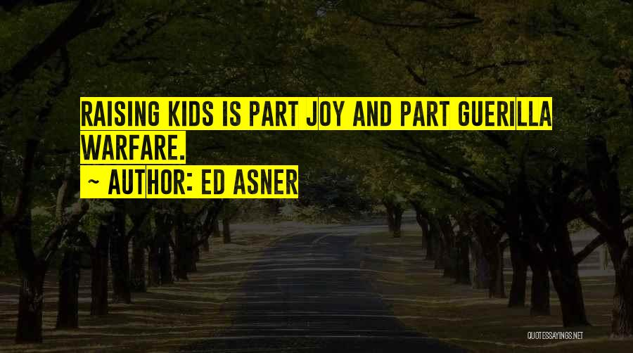 Joy Of Parenting Quotes By Ed Asner