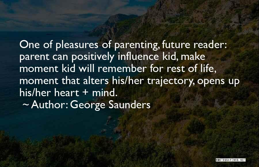 Joy Of Parenting Quotes By George Saunders