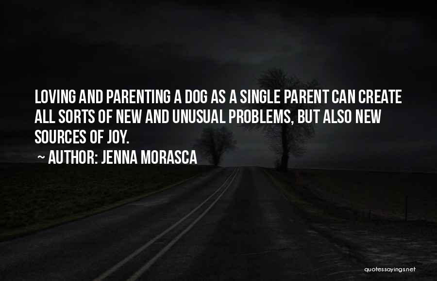 Joy Of Parenting Quotes By Jenna Morasca