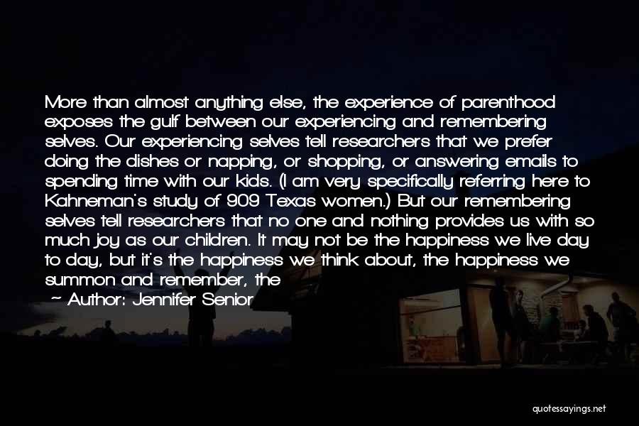 Joy Of Parenting Quotes By Jennifer Senior