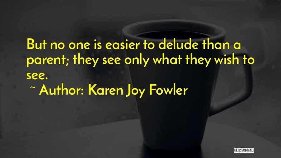 Joy Of Parenting Quotes By Karen Joy Fowler
