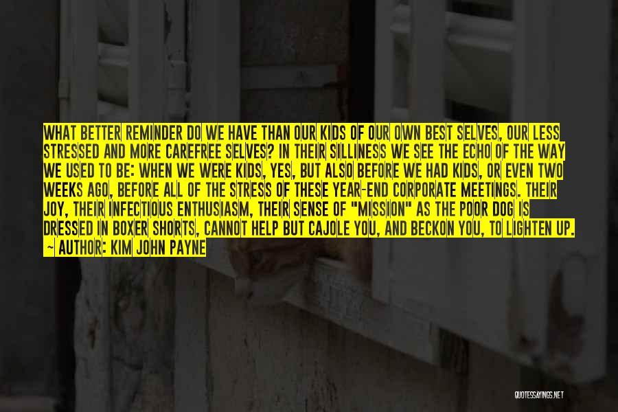 Joy Of Parenting Quotes By Kim John Payne