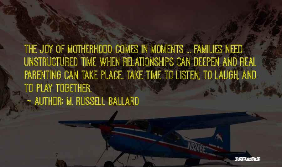 Joy Of Parenting Quotes By M. Russell Ballard