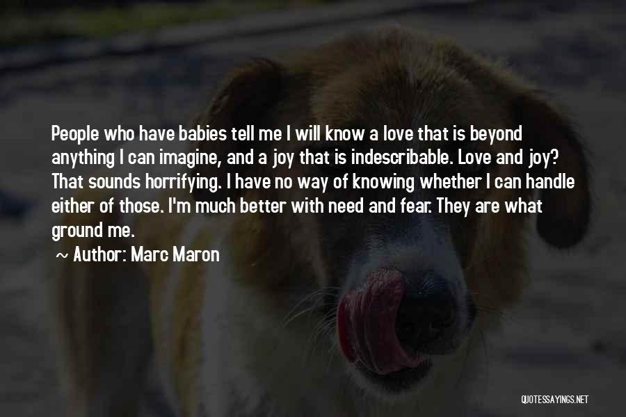 Joy Of Parenting Quotes By Marc Maron