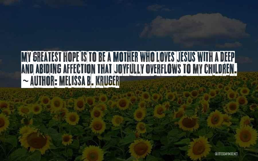 Joy Of Parenting Quotes By Melissa B. Kruger