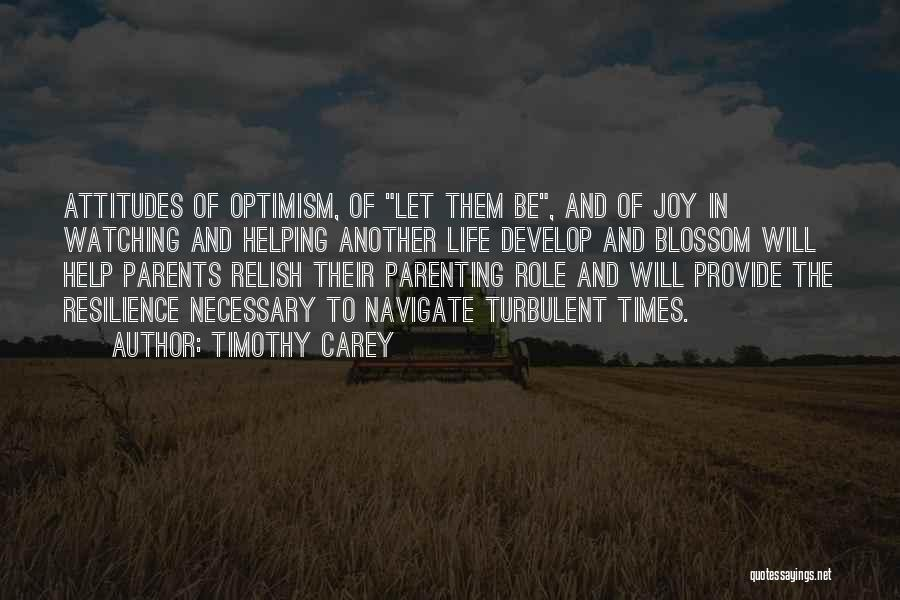 Joy Of Parenting Quotes By Timothy Carey