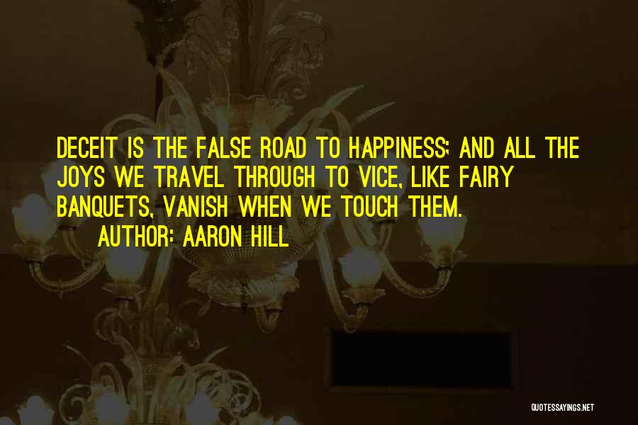 Joy Road Quotes By Aaron Hill