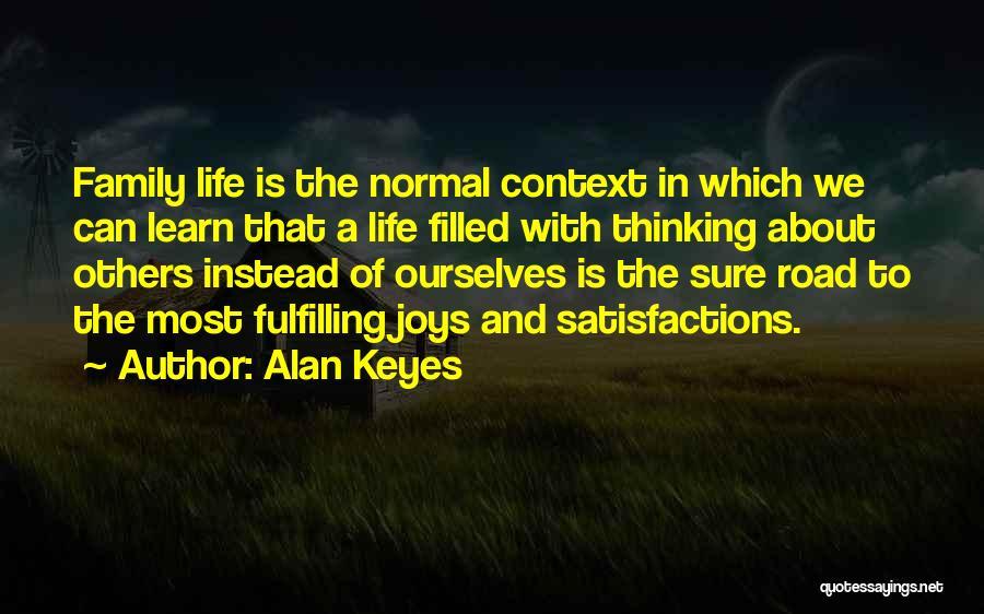 Joy Road Quotes By Alan Keyes