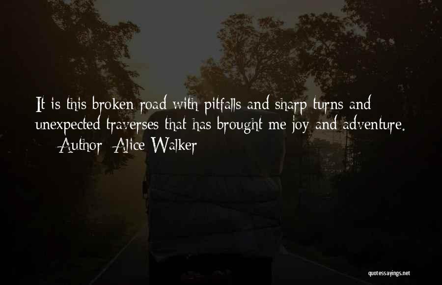 Joy Road Quotes By Alice Walker