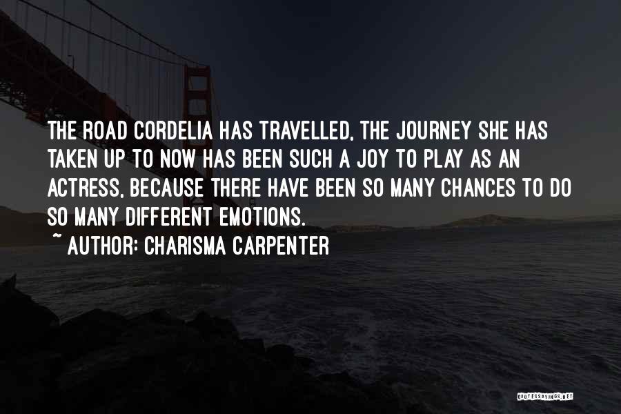 Joy Road Quotes By Charisma Carpenter