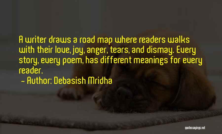 Joy Road Quotes By Debasish Mridha