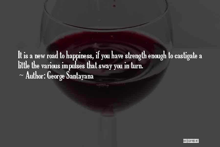 Joy Road Quotes By George Santayana