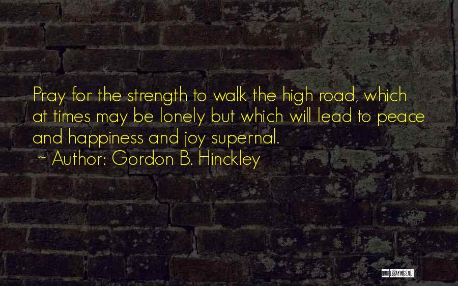 Joy Road Quotes By Gordon B. Hinckley