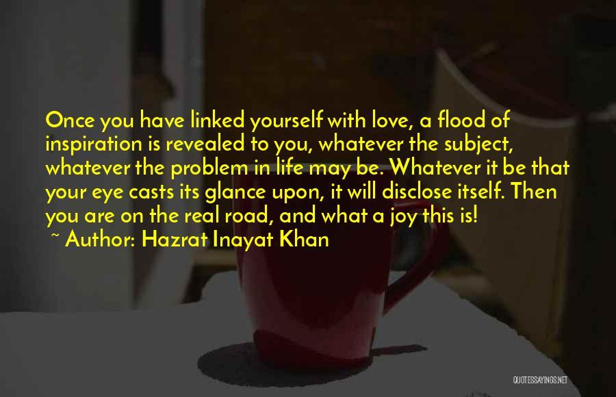 Joy Road Quotes By Hazrat Inayat Khan