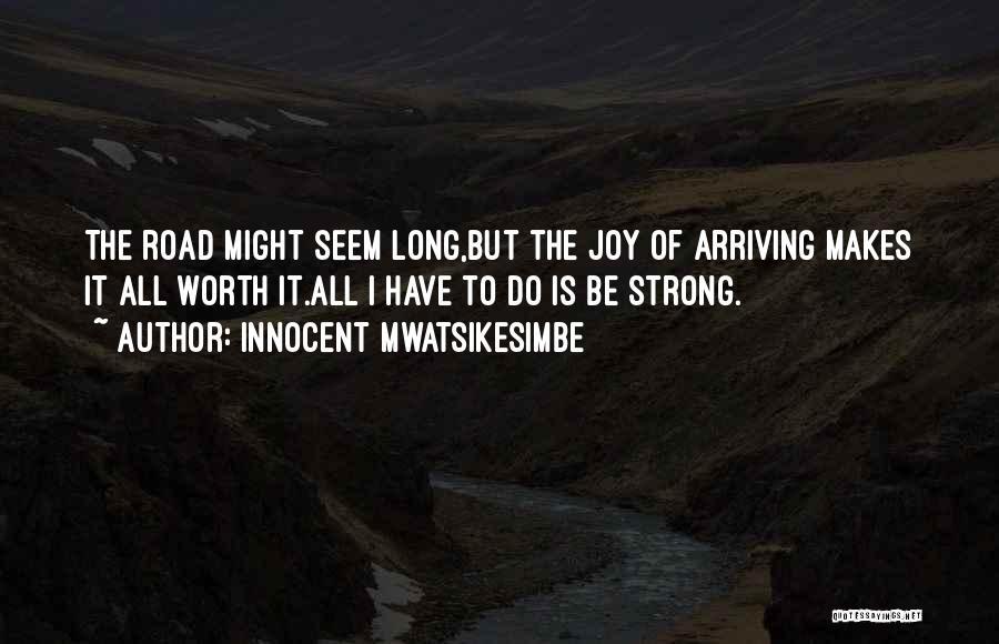 Joy Road Quotes By Innocent Mwatsikesimbe