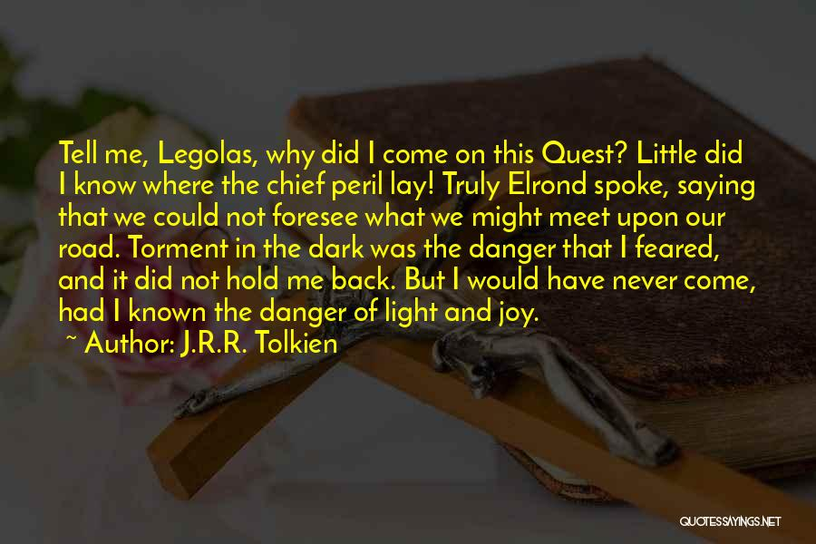 Joy Road Quotes By J.R.R. Tolkien