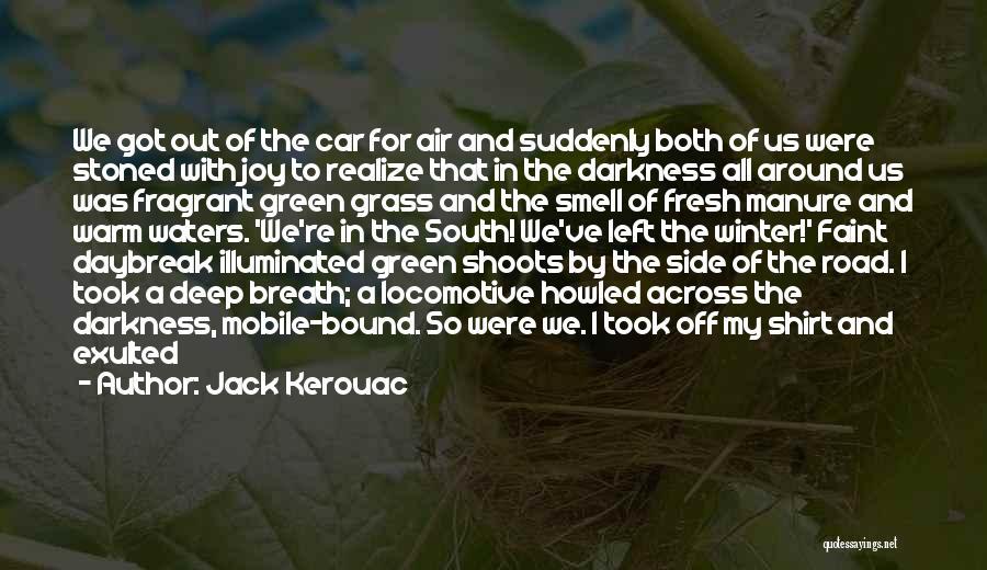 Joy Road Quotes By Jack Kerouac