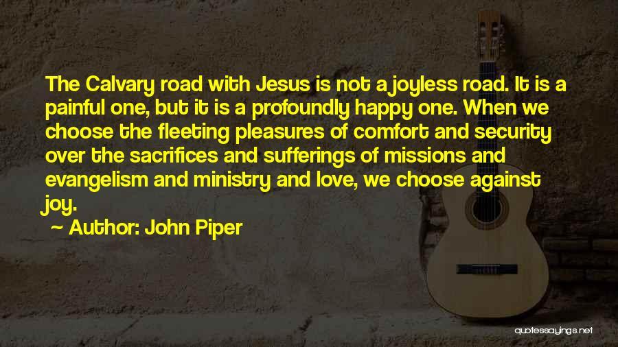 Joy Road Quotes By John Piper
