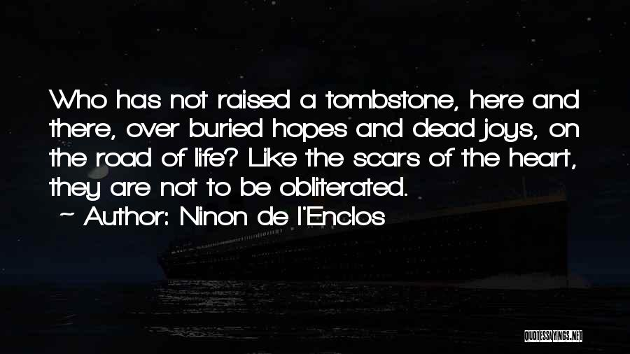 Joy Road Quotes By Ninon De L'Enclos
