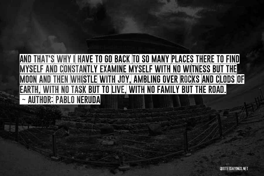 Joy Road Quotes By Pablo Neruda