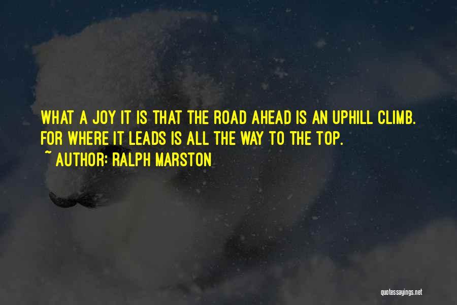 Joy Road Quotes By Ralph Marston
