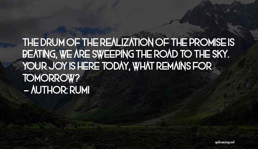 Joy Road Quotes By Rumi