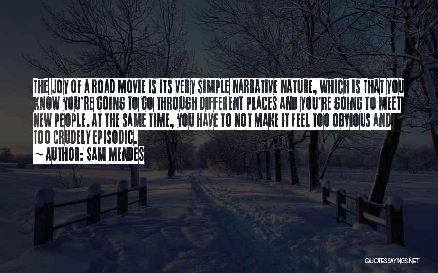 Joy Road Quotes By Sam Mendes