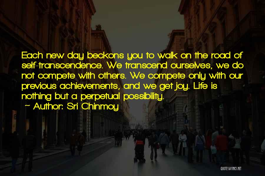 Joy Road Quotes By Sri Chinmoy