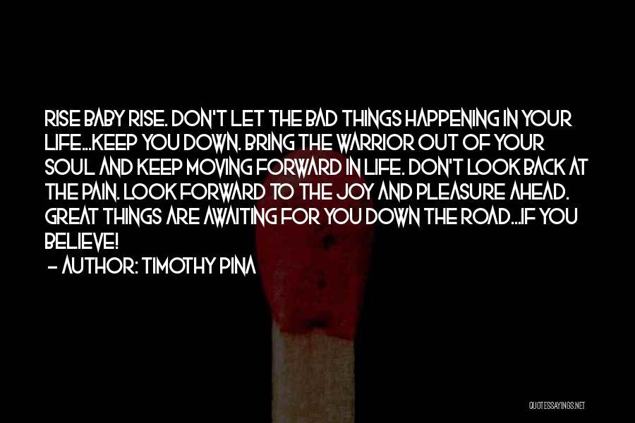 Joy Road Quotes By Timothy Pina