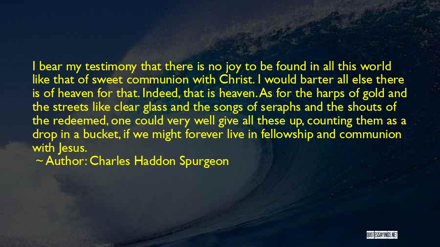 Joy To The World Quotes By Charles Haddon Spurgeon
