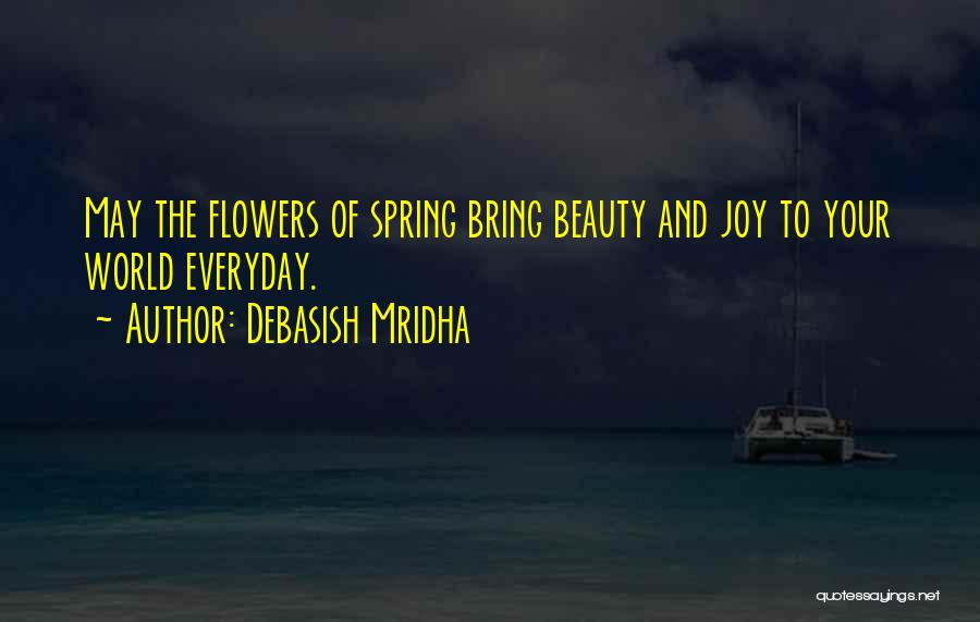 Joy To The World Quotes By Debasish Mridha
