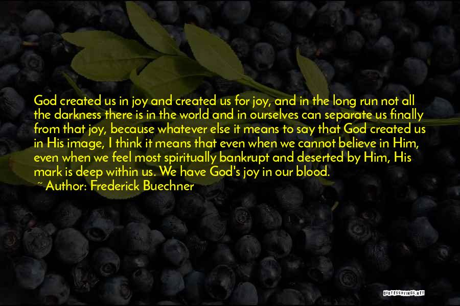 Joy To The World Quotes By Frederick Buechner