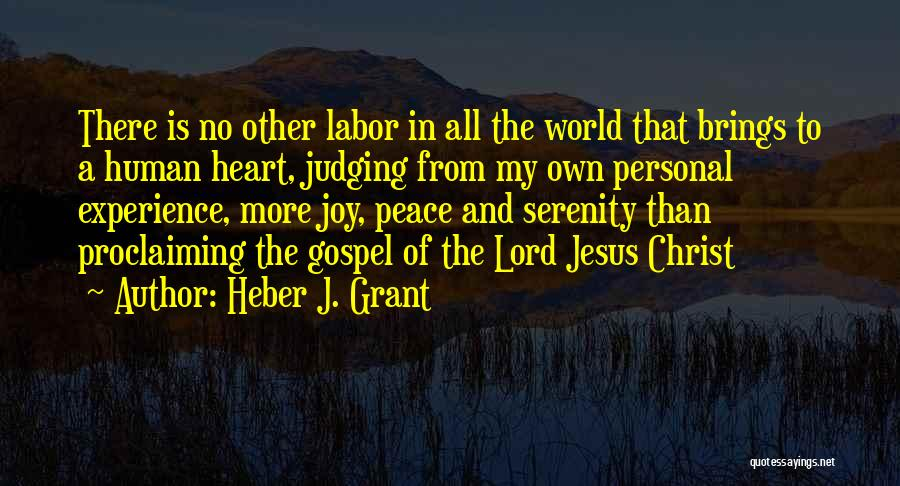 Joy To The World Quotes By Heber J. Grant