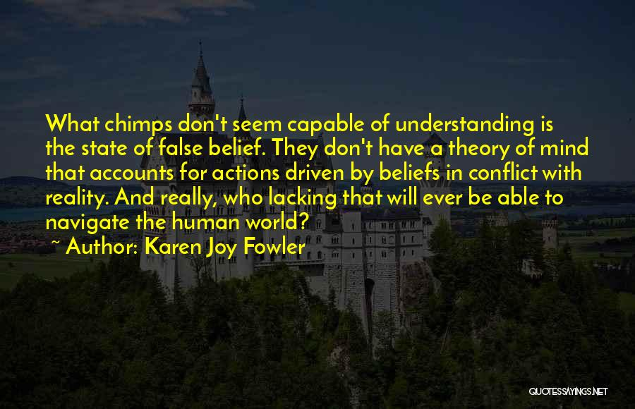 Joy To The World Quotes By Karen Joy Fowler