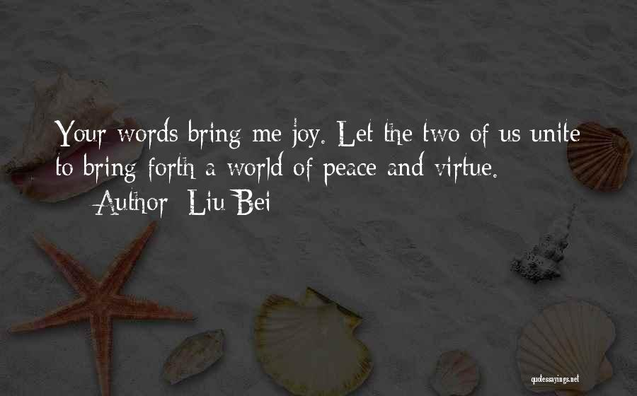 Joy To The World Quotes By Liu Bei