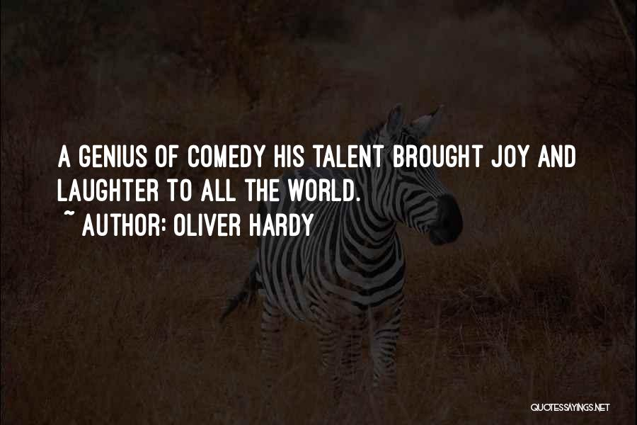 Joy To The World Quotes By Oliver Hardy