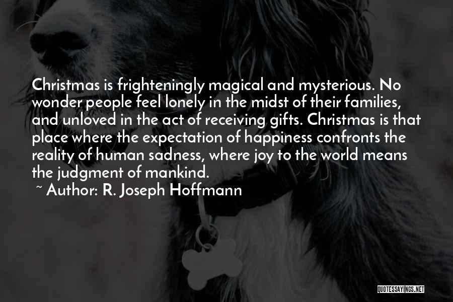 Joy To The World Quotes By R. Joseph Hoffmann