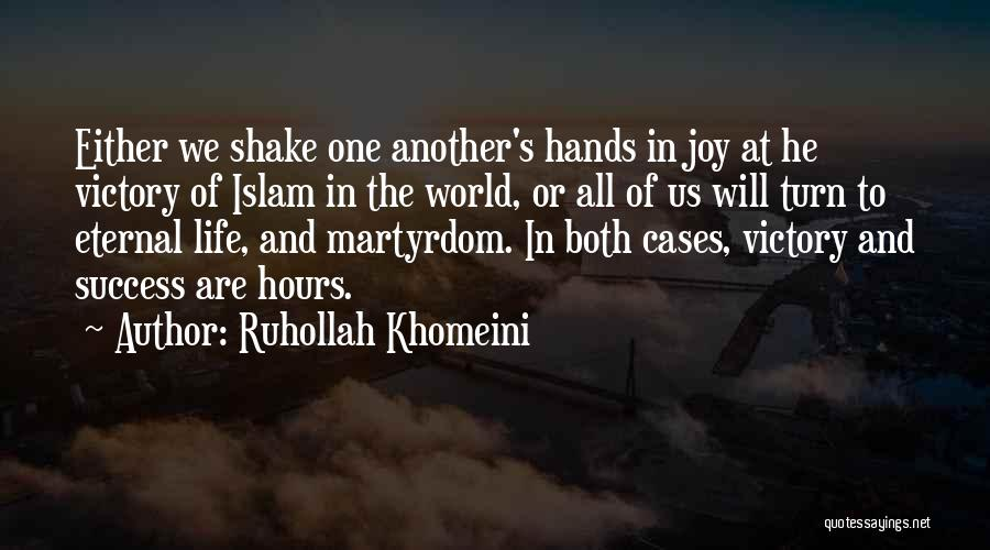 Joy To The World Quotes By Ruhollah Khomeini