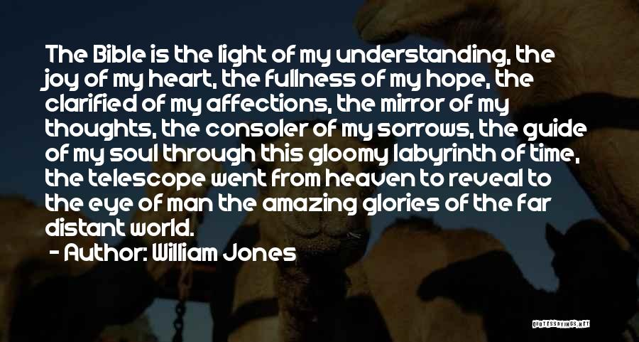 Joy To The World Quotes By William Jones