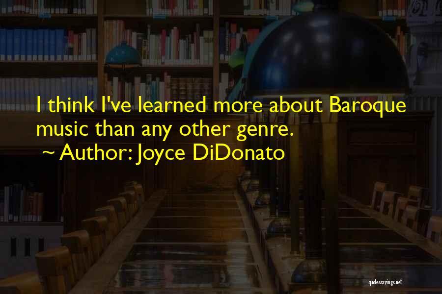 Joyce DiDonato Quotes 1561945