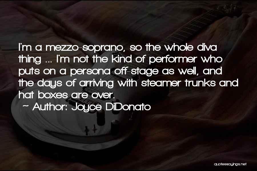Joyce DiDonato Quotes 413210