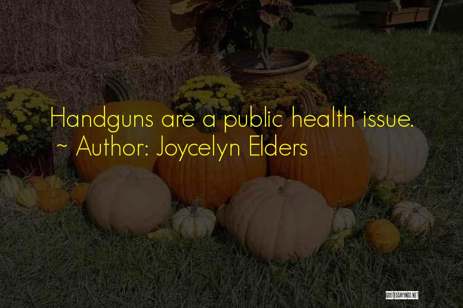 Joycelyn Elders Quotes 1177691