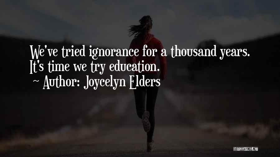 Joycelyn Elders Quotes 1185816