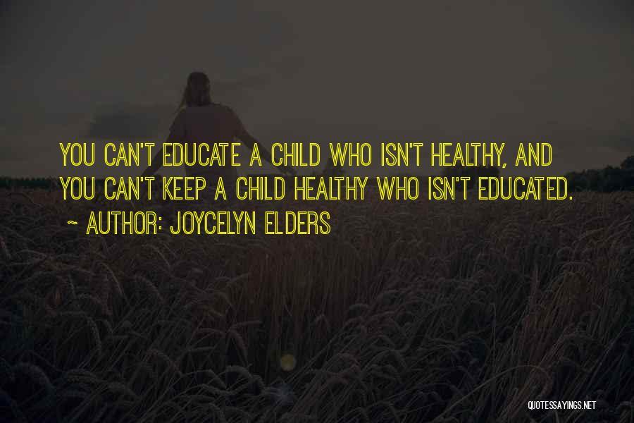 Joycelyn Elders Quotes 1444559