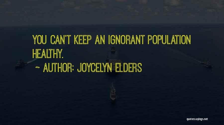 Joycelyn Elders Quotes 1594587